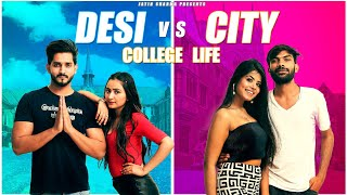 College Life Of Desi VS City || Jatin Sharma
