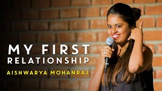 My First Relationship | Stand-Up Comedy by Aishwarya Mohanraj