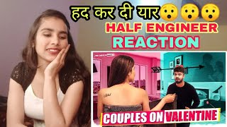 Couples On Valentines | HALF ENGINEER | REACTION | INDIAN GIRL YYT |