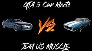 JDM VS MUSCLE | GTA 5 ONLINE | GTA 5 Car Meets