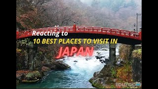 REACTION: 10 Best Places to Visit in Japan - Travel Video