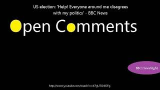 Open Comments - BBC Newsnight - US election: 'Help! Everyone around...