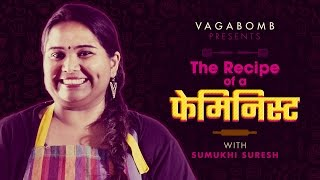 Vagabomb: The Recipe of a Feminist with Sumukhi Suresh