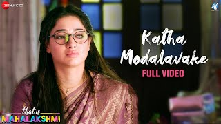 Katha Modalavake - Full Video | That is Mahalakshmi | Tamannaah | Amit Trivedi | Shreya G, Sathya P