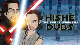 HISHE Dubs - Star Wars: The Force Awakens (Comedy Recap)
