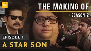 TVF's The Making Of.. | S02E01 | A Star Son
