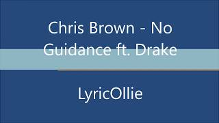 Chris brown - No Guidance ft. Drake (Full Lyrics Video)