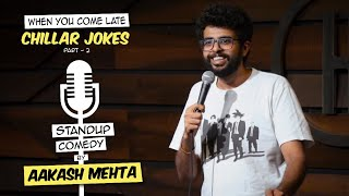 When You Come Late | Chillar Jokes Part 2 | Stand up Comedy by Aakash Mehta