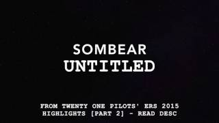 sombear's untitled OST from twenty one pilots' ERS 2016 Highlights