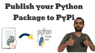 PyPi Tutorials - How to publish an Open Source Python Package to PyPi ? [COMPLETE TUTORIAL]