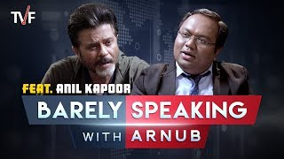 TVF's Barely Speaking with Arnub | Anil Kapoor