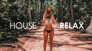 House Relax 🌱 New & Best Deep House Music 🌱  Tropical House #6 ♫