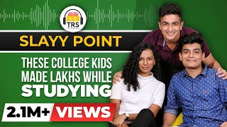 Money & Fame While Studying - The Slayy Point Story | The Ranveer Show