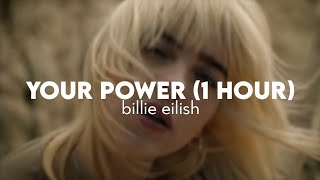your power - billie eilish (slowed down) [1 hour]
