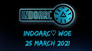 IndoArc♡ WOE 25 March 2021 with IndoArc☆ & Redskull