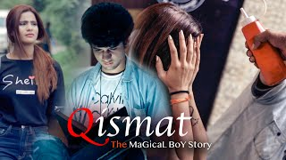 Qismat - The Magical Boy Story | Magic Love Story | Qismat 3 | By Unknown Boy Varun