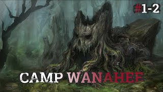 Camp Wanahee #1-2 | Amazing Summer Camp Horror Story By: Wanahee | #DMTsCryptidCrew #EarlyAccess |