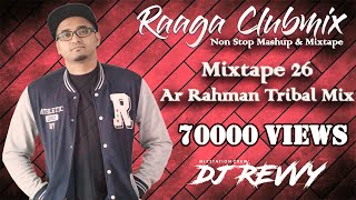 Mixtape 26 - AR Rahman Tribal House Mix || Remix By Dj Revvy