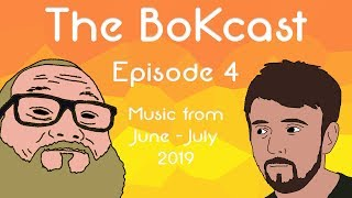 The BoKcast (A Music Podcast) - Episode 4