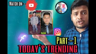 Today's Trending Part-1 (FB, Insta, Whatsapp, Youtube) by #KC
