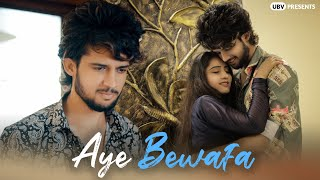 Aye bewafa | Heart Touching Love Story | Paartho & Wild B | By Unknown Boy Varun