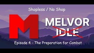 Melvor Idle Shopless - Episode 4 - The Preparation for Combat