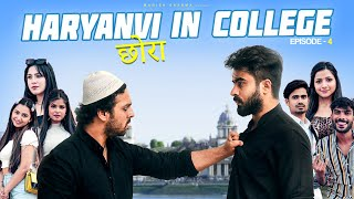 Haryanvi Chora In College | Episode 4 || Half Engineer