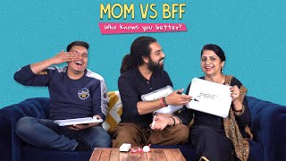 Mom Vs BFF: Who Knows You Better? | Ok Tested