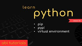 14. Learn Python - PIP, PYPI and Virtual Environment in Python#learnpython  #python #pip #pypi #venv