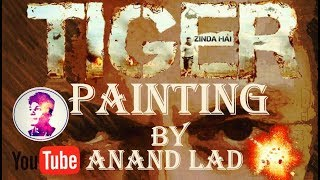 TIGER ZINDA HAI PAINTIND BY ANAND LAD