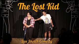 The Lost Kid | Go Straight Take Left |  LIVE SKETCH COMEDY