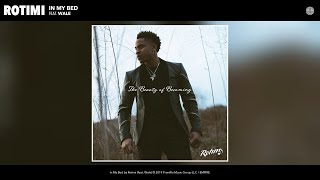 Rotimi - In My Bed (Audio) (feat. Wale)