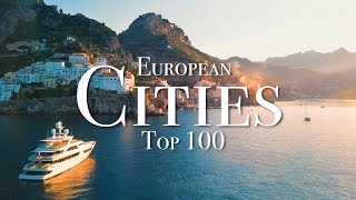Top 100 Cities To Visit In Europe
