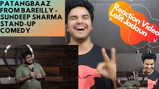 Patangbaaz From Bareilly - Sundeep Sharma Stand-up Comedy Reaction  By Lalit Jadaun