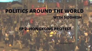 "Hong Kong Protest, their reasons, demands and the truth!! ""Politics Around The World"" Ep 2 Hindi"