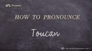 How to Pronounce Toucan  |  Toucan Pronunciation