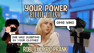 Your Power -Billie Eilish -Roblox Lyric Prank-