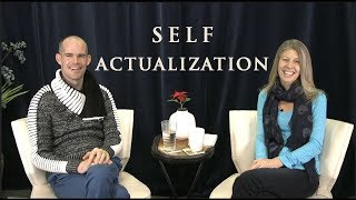 Self Actualization - Living A Course in Miracles - From the Bottom Up #20