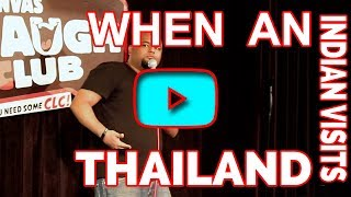 INDIAN STAND UP COMEDIAN | WHEN DESIS TRAVELS TO THAILAND | RECOMMENDED FUNNY VIDEO 2017