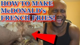 How To Make McDonald's French Fries - REACTION