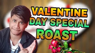 VALENTINE DAY SPECIAL || VALENTINE ROAST || ITS AKASH