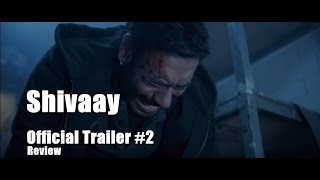 Shivaay Official Trailer 2 Review